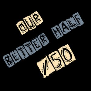 Episode 35: The Big O - Our Better Half