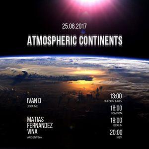 Ivan D, Matias Fernandez Vina - Atmospheric continents #005 @ Cosmos Radio