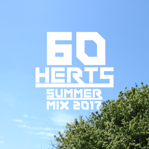 60 Herts - Summer Mix 2017