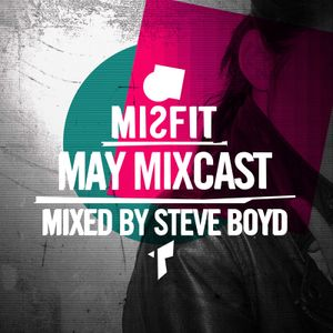 MISFIT MAY MIXCAST mixed by STEVE BOYD