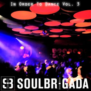 SoulBrigada pres. In Order To Dance Vol. 3