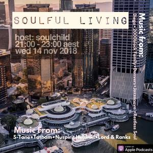 Soulful Living Radio Show - Soulchild (Wed 14 Nov 2018)