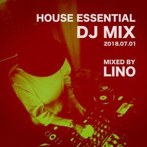 LINO HOUSE ESSENTIAL DJ MIX [2018.07.01]