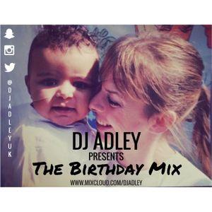 DJ ADLEY #TheBirthdayMix