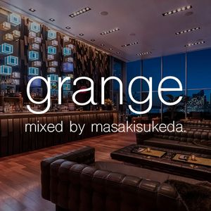 grange-dos- mixed by masaki sukeda