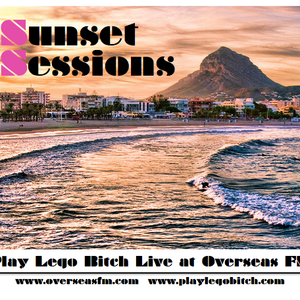 Sunset Sessions Play Lego Bitch Live at Overseas FM