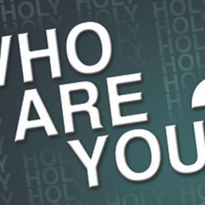 Who Are You?: HOLY - Audio