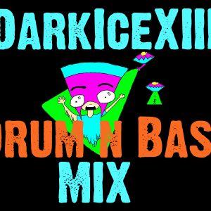 Drum N Bass Cuz I Love Your Face! - DarkIceXIII Mix