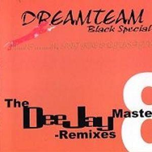 Dreamteam Black Special The Deejay Master Remixes Vol 8
