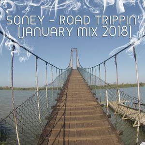 Soney - Road Trippin' (January Mix 2018)