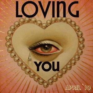 Loving You `april house mix