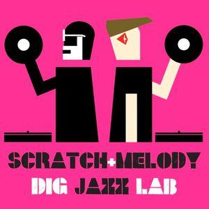 SCRATCH & MELODY - DIG JAZZLAB MIX #10