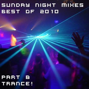 Sunday Night Mixes, best of 2010: Part 8 - Trance!