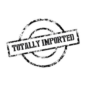 Totally Imported - Martedì 11 Aprile 2017
