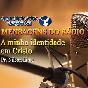A minha identidade em Cristo - Pr. Nilson Lima