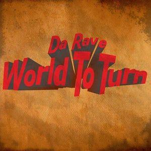 Da Rave - World To Turn 003 (Rave 'n' Roll)