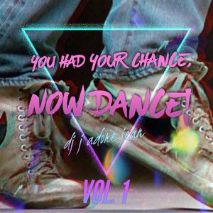 You Had Your Chance, Now Dance! Vol. 1 Italo Disco Mix - DJ J'Adore Jean
