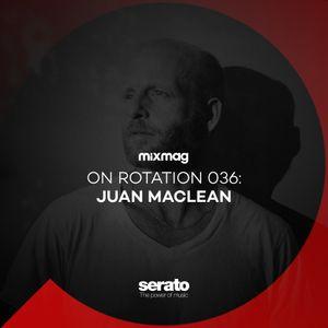 On Rotation 036: The Juan MacLean