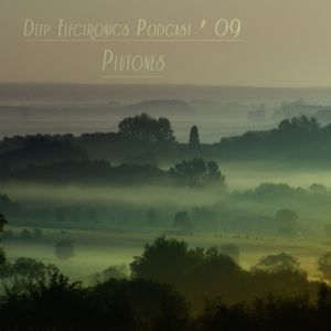 Deep Electronics Podcast # 09 - Plutones