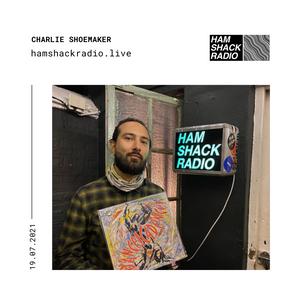 Charlie Shoemaker @ Hamshack Radio 19.07.2021