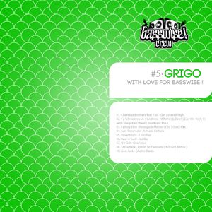 #5 Grigo - With love for Basswise!