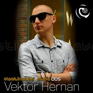 Elastikated Audio 005 with Vektor Hernan