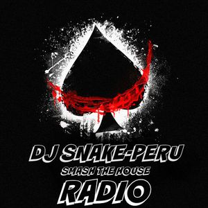 DJ SNAKE-PERÚ - SMASH THE HOUSE RADIO