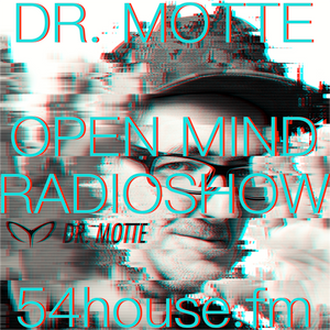 Dr. Motte Open Mind Radio Show 54house.fm June 2017