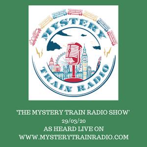 Mystery Train Radio Show - Playlist / Listen Again - 29/03/20