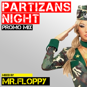 MR Floppy - Partizans Night Promo Mix