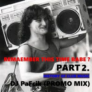 REMEMBER THIS TIME BABE ? PART 2 - DJ PaFcik (PROMO MIX)