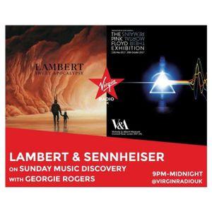 Music Discovery w/ Lambert, Sennheiser, Pink Floyd and Cameron Avery's Four Faves on Virgin Radio