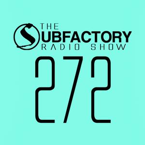 The Subfactory Radio Show #272