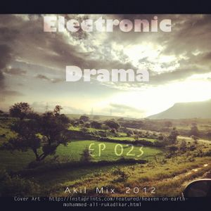 Electronic Drama EP-023 ( Akil mix 2012 )