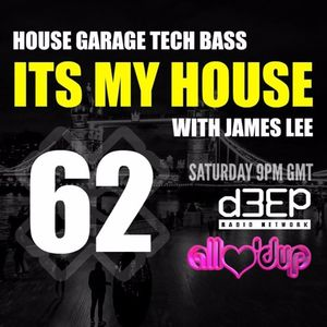 James Lee - ITS MY HOUSE 09.01.16