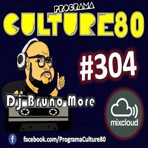 304º Programa Culture 80 - Dj Bruno More
