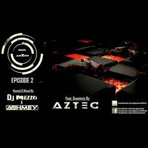 Bass JunXion #EP02 ft.Guestmix AZTEC