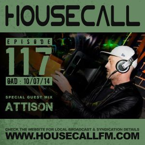 Housecall EP#117 (10/07/14) incl. a guest mix from Attison