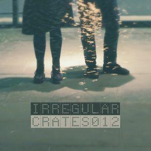 Irregular Crates Podcast 012
