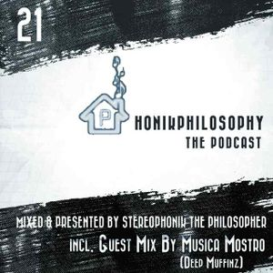 PhonikPhilosophy The Podcast: Episode 21 (Incl. Guest mix by Musica Mostro) Part 1