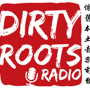 Dirty Roots Radio Podcast: Episode 4