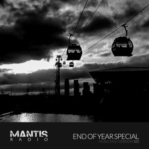 Mantis Radio 322 + End of Year Special / music only