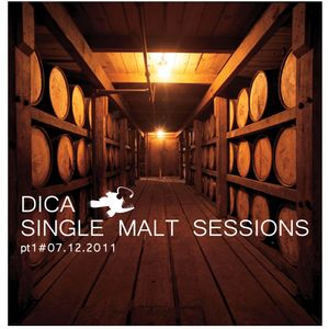 Dica - Single Malt Sessions Pt.1