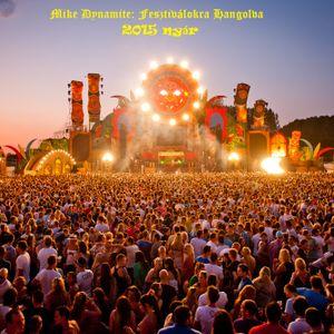 Mike Dynamite - Fesztiválokra Hangolva (2015 nyár)