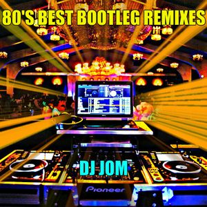 80's Best Bootleg Remixes by DJ J0M ♫♫ | Mixcloud