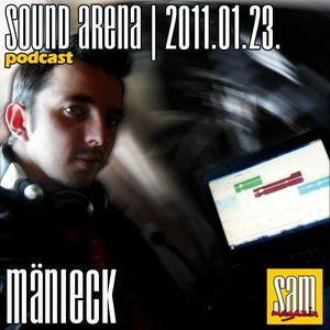 Sound Arena Podcast - 2011.01.23. - Mänieck