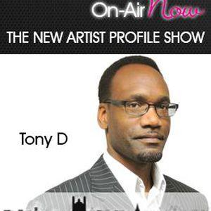 TonyD - The New Artist Profile Show - 140717 - @NAP_Show