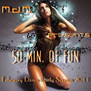 M. D. M. - 50 Min. Of Fun (February Dance Party Session 2011)
