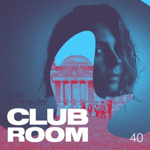 Club Room 40 with Anja Schneider
