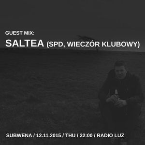 Saltea - Broken Structures vol. 4, Subwena Guest Mix, Radio Luz (11.2015)